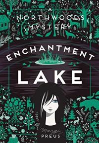 Enchantment Lake: A Northwoods Mystery - Margi Preus