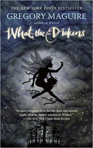 What-the-Dickens: The Story of a Rogue Tooth Fairy - Sarah Coleman, Gregory Maguire