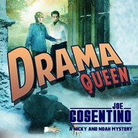 Drama Queen: A Nicky and Noah Mystery - Joe Cosentino, Michael Gilboe, Lethe Press