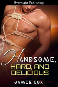 Handsome Hard and Delicious - James   Cox