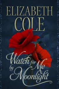 Watch For Me By Moonlight (A Regency Rhapsody Novella Book 2) - Elizabeth Cole