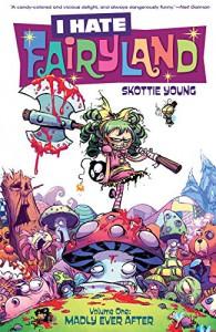 I Hate Fairyland Vol. 1 - Skottie Young, Skottie Young, Jean-Francois Beaulieu