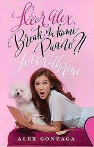 Dear Alex, Break Na Kami. Paano?! Love, Catherine - Alex Gonzaga