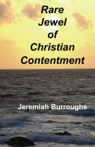 Rare Jewel of Christian Contentment - Jeremiah Burroughs