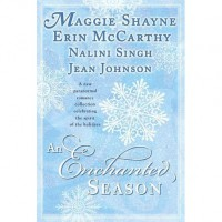 An Enchanted Season (Includes: Psy-Changeling, #3.5; Murphy Sisters, #1) - Maggie Shayne,  Erin McCarthy,  Nalini Singh,  Jean Johnson