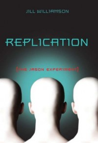 Replication: The Jason Experiment - Jill Williamson