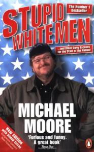 Stupid White Men - Michael Moore
