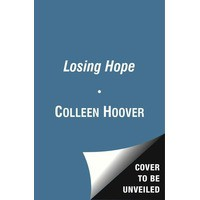 Losing Hope (Hopeless, #2) - Colleen Hoover