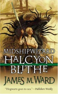 Midshipwizard Halcyon Blithe - James M. Ward