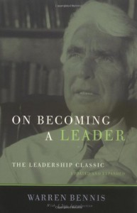 On Becoming a Leader: The Leadership Classic--Updated and Expanded - Warren G. Bennis