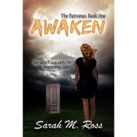 Awaken (Patronus #1) - Sarah M. Ross