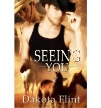 Seeing You - Dakota Flint
