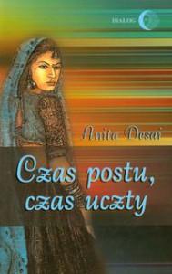 Czas postu, czas uczty - Anita Desai