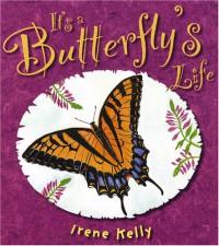 It's a Butterfly's Life - Irene Kelly