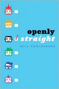 Openly Straight - Bill Konigsberg