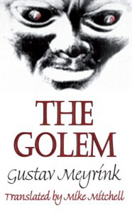 The Golem - Gustav Meyrink, Robert Irwin, Mike Mitchell