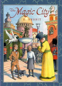 The Magic City - E. Nesbit, H.R. Millar