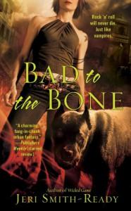 Bad to the Bone - Jeri Smith-Ready