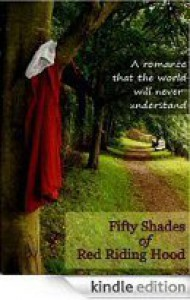 Fifty Shades of Red Riding Hood - R.R. Hood