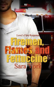 Firemen, Flames, and Fettuccine - Sara York