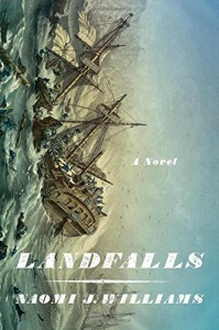 Landfalls: A Novel - Naomi J. Williams