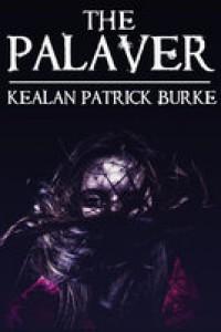 The Palaver (Milestone, #4) - Kealan Patrick Burke