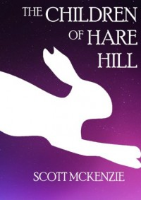 The Children of Hare Hill - Scott Mckenzie