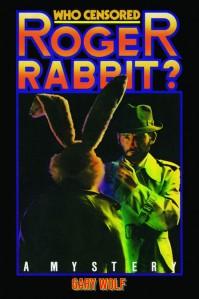Who Censored Roger Rabbit? - Gary K. Wolf