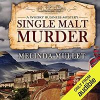 Single Malt Murder: A Whisky Business Mystery - Melinda Mullet, Gemma Dawson