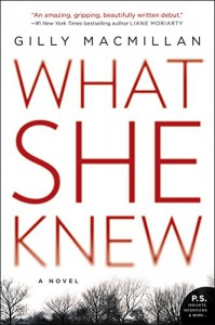 What She Knew: A Novel - Gilly MacMillan