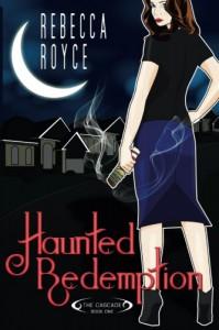 Haunted Redemption (The Cascade) (Volume 1) - Rebecca Royce