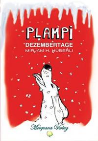 Plampi: Dezembertage - Mirjam H. Hüberli, Mirjam H. Hüberli
