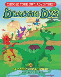 Dragon Day (Choose Your Own Adventure - Dragonlarks) - Anson Montgomery