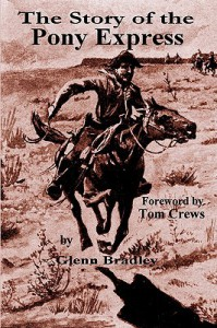 The Story of the Pony Express: A Concise History - Glenn D. Bradley, Tom Crews