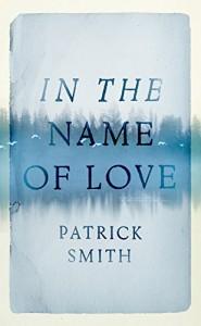 In the Name of Love - Patrick Smith