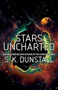 Stars Uncharted - S. K. Dunstall