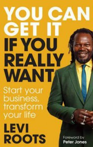 You Can Get It If You Really Want. Levi Roots - Levi Roots