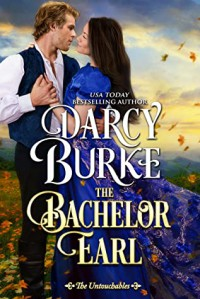 The Bachelor Earl (The Untouchables)  - Darcy Burke