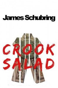 Crook Salad (The Unlucky Travels of Ben Appert) - James Schubring