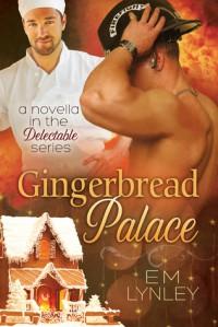 Gingerbread Palace - E.M. Lynley