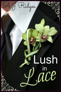 Lush in Lace - A.J. Ridges