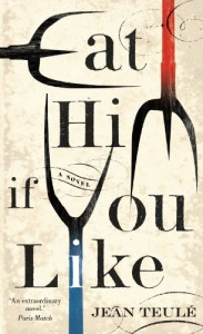 Eat Him If You Like - Jean Teulé, Emily Philips