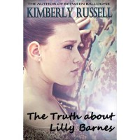 The Truth about Lilly Barnes - Kimberly  Russell