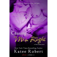 Chasing Mrs. Right (Come Undone, #2) - Katee Robert