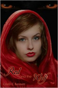 Red and the Wolf - Cindy C. Bennett