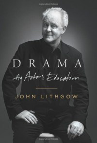Drama: An Actor's Education - John Lithgow