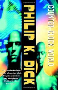 Counter-Clock World - Philip K. Dick