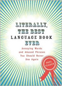 Literally, the Best Language Book Ever - Paul Yeager