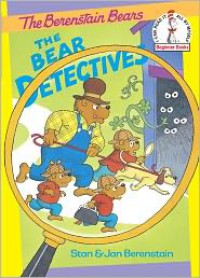 The Berenstain Bears: The Bear Detectives - Stan Berenstain, Jan Berenstain