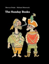 The Sunday Books - Michael Moorcock, Mervyn Peake